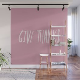 Give Thanks x Rose Wall Mural