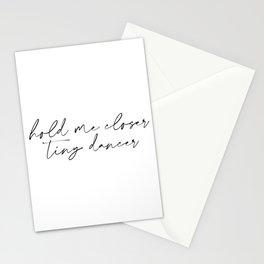 Hold me closer tiny dancer Stationery Cards