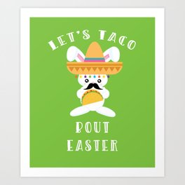 Let's Taco Bout Easter Mexican Bunny Art Print