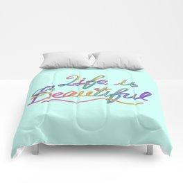 Life is beautiful Comforters