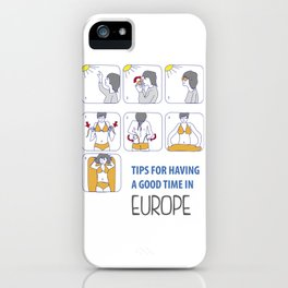 Tips for having a good time in Europe iPhone Case