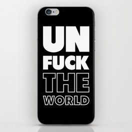 Unfuck The World iPhone Skin