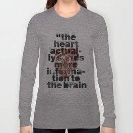 The heart actually... Long Sleeve T-shirt