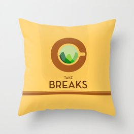 Take breaks. A PSA for stressed creatives. Throw Pillow