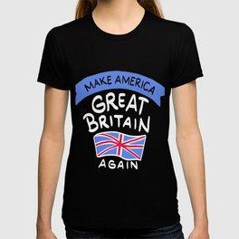 Make America Great Britain Again Gift T-shirt