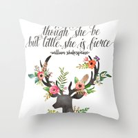 though she be but little Throw Pillows featuring THOUGH SHE BE BUT LITTLE by Lindsay Russo