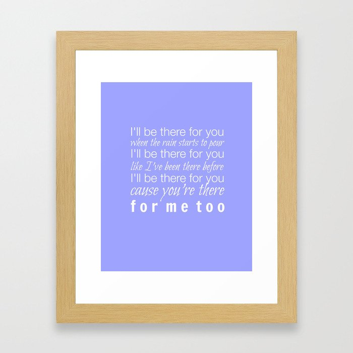 I\'ll Be There for You (Friends TV Theme Song) Framed Art Print by ...