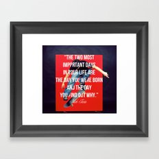 The Two Most Important Days Framed Art Print