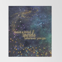 Leave a little sparkle wherever you go - gold glitter Typography on dark space background Throw Blanket