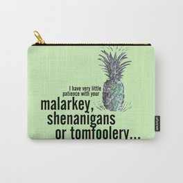 Malarkey, Shenanigans & Tomfoolery - Psych Carry-All Pouch