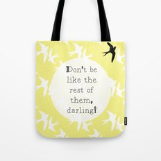 Don't Be Like The Rest Of Them, Darling. Tote Bag