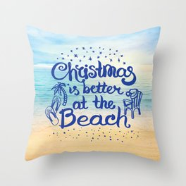 Christmas is better at the Beach Throw Pillow