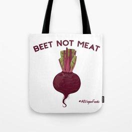 Beet not Meat! Tote Bag