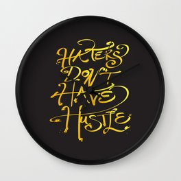 haters don't have hustle Wall Clock