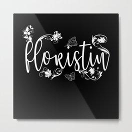 Florist Flower Lover Gift Idea Design Metal Print