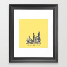 Cactus are Boring Framed Art Print