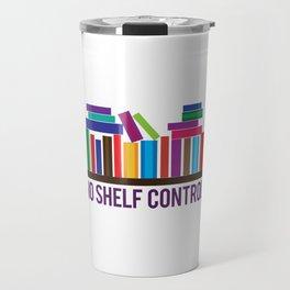 No Shelf Control Travel Mug