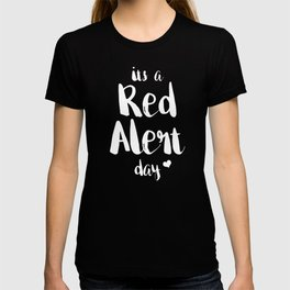Funny PMS Cramps Unisex Shirt It's a Red Alert Day T-shirt