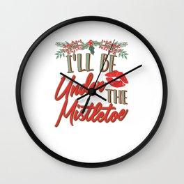 I'll Be Under The Mistletoe Wall Clock