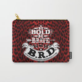 Be Bold, Be Brave, B.R.D. (Large) Carry-All Pouch