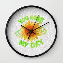 You Made My Day Wall Clock