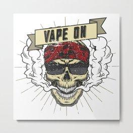 Cloud Chaser - Vaping Rocker - Vape On Metal Print