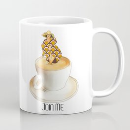 Join Me the Coffee is Fine Coffee Mug