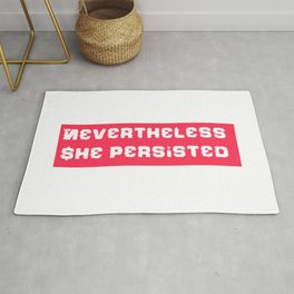Never the Less, She persisted. in rugged white on red Rug