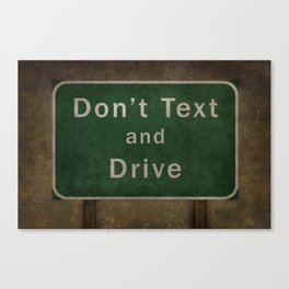 Don't Text and Drive Highway Road Sign Canvas Print