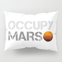 Occupy Mars Pillow Sham