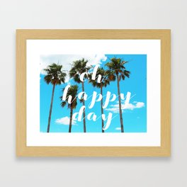Oh Happy Day Framed Art Print