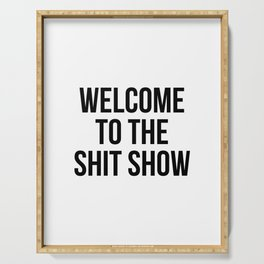 Welcome to the shit show Serving Tray