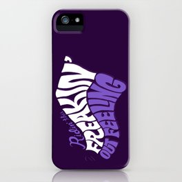 Ridin' This Freakin' Out Feeling. iPhone Case