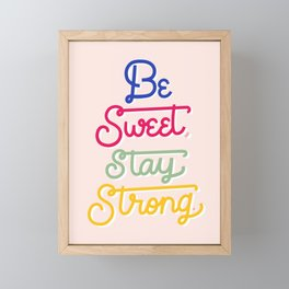 """""""Be Sweet, Stay Strong"""" inspired by Candace Nelson, Sprinkles Cupcakes Framed Mini Art Print"""