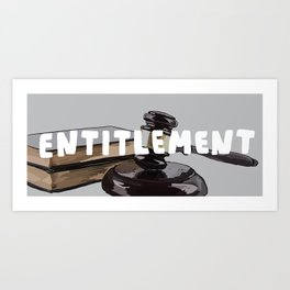 7 Banned Words: Entitlement Art Print