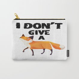 I don't give a Fox Carry-All Pouch