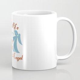 My Wife is an Angel Coffee Mug
