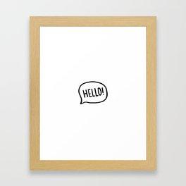 Hello! World! I am here Framed Art Print