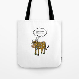 Same BS Different Day Tote Bag