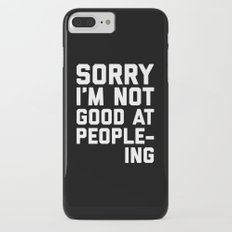 Not Good At People-ing Funny Quote iPhone 7 Plus Slim Case