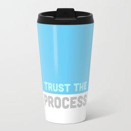 Trust the Process Travel Mug