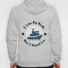 I Like Big Boats And I Cannot Lie Boating Funny Hoody