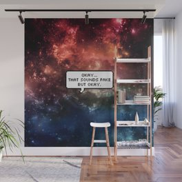 That Sounds Fake, But Okay Wall Mural