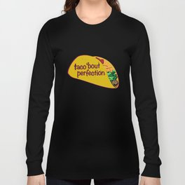 Taco 'bout Perfection Long Sleeve T-shirt