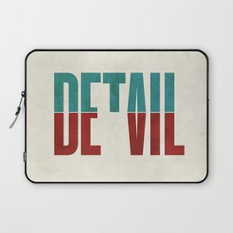 Devil in the detail. Laptop Sleeve