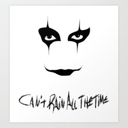 The Crow -  Can't rain all the time Art Print