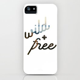 wild + free iPhone Case