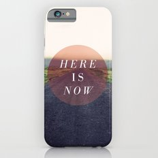 Here Is Now II iPhone 6s Slim Case