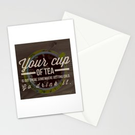 Your cup of tea — Inspirational Quote Stationery Cards