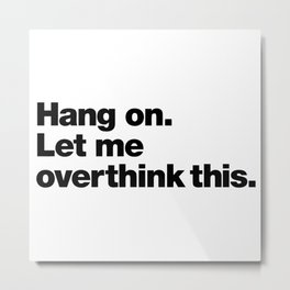 Hang on Metal Print